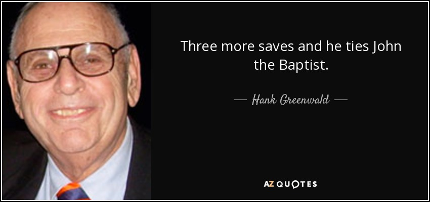 Quote and photo of Hank Greenwald